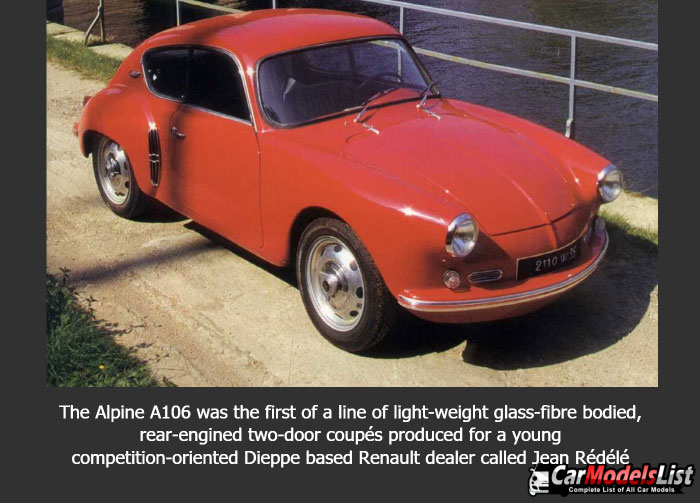 The Alpine A106 was the first of a line of light weight glass fibre bodied rear engined two door coupes produced for a young competition oriented Dieppe based Renault dealer called Jean Redele