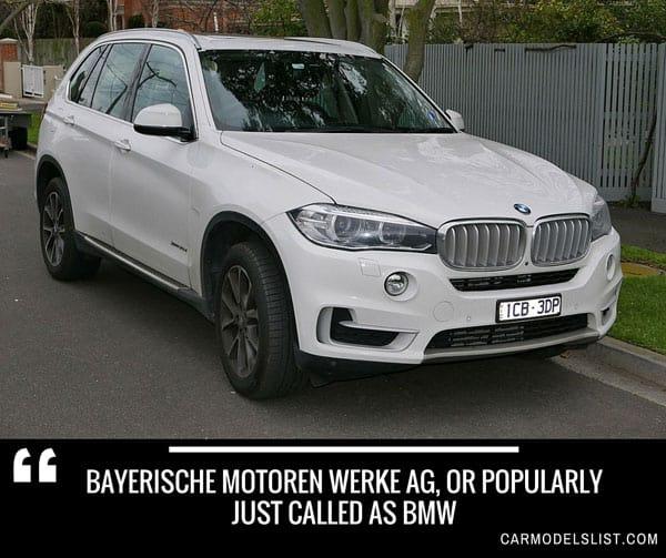 Bayerische Motoren Werke AG, or popularly just called as BMW