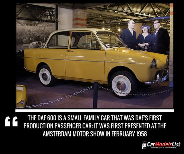 DAF 600 is the first car manufactured by DAF