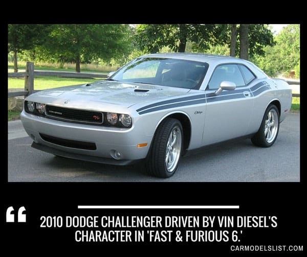 2010 Dodge Challenger driven by Vin Diesels character in Fast & Furious 6
