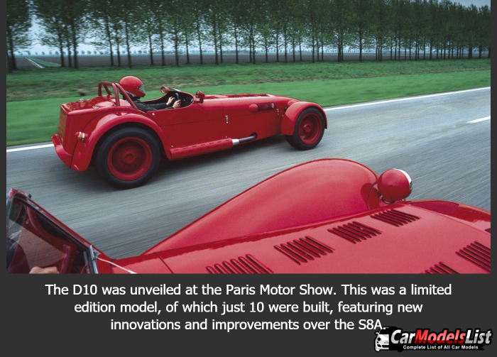 The D10 was unveiled at the Paris Motor Show This was a limited edition model of which just 10 were built featuring new innovations and improvements over the S8A.