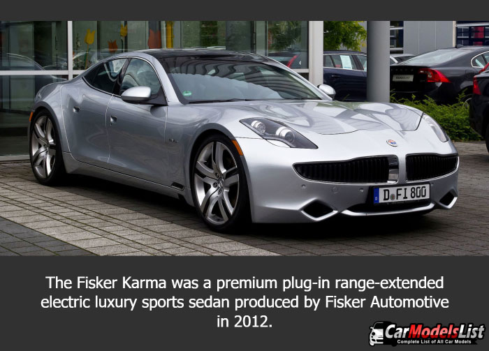 The Fisker Karma was a premium plug in range extended electric luxury sports sedan produced by Fisker Automotive in 2012