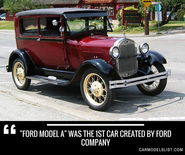 Ford Model A was the 1st car created by Ford Company