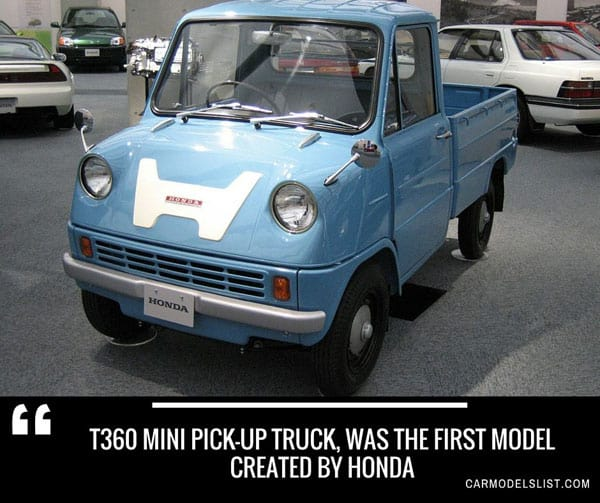 T360 mini pick up truck was the first model created by Honda