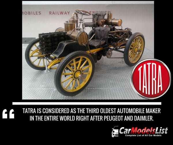 Tatra is considered as the third oldest automobile maker in the entire world right after Peugeot and Daimler.