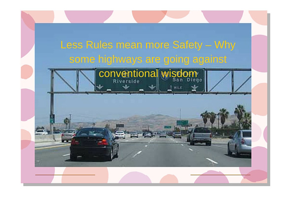 Less Rules mean more Safety - Why some highways are going against conventional wisdom