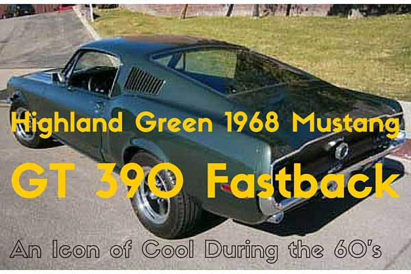 Highland Green 1968 Mustang GT 390 Fastback- An Icon of Cool During the 60's