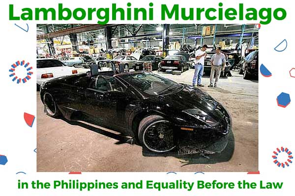 Lamborghini Murcielago in the Philippines and Equality Before the Law