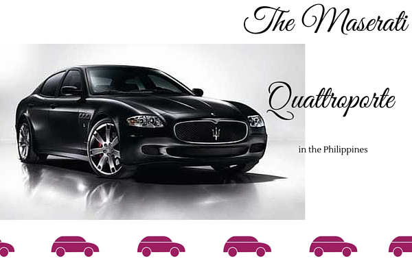 The Maserati Quattroporte in the Philippines