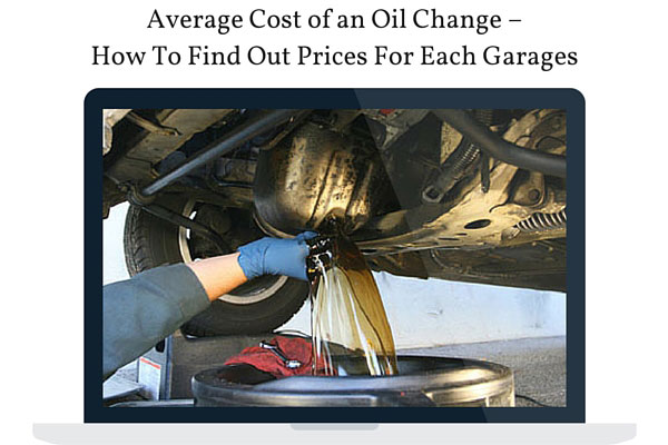 Average Cost of an Oil Change - How To Find Out Prices For Each Garages