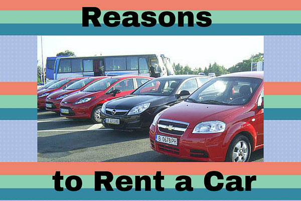 Reasons to Rent a Car