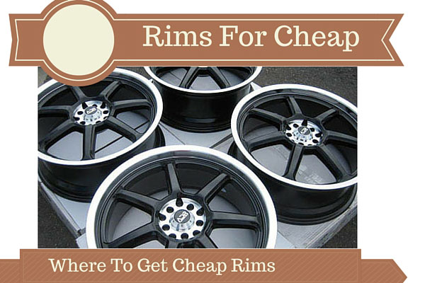 Rims For Cheap – Where To Get Cheap Rims