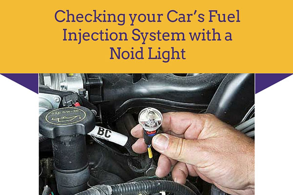 Checking your Car's Fuel Injection System with a Noid Light