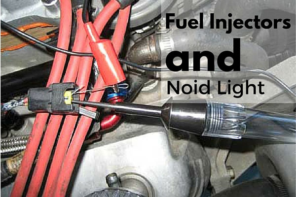 Fuel Injectors and Noid Light