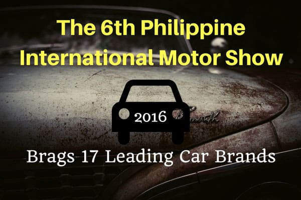 The 6th Philippine International Motor Show brags 17 Leading Car Brands