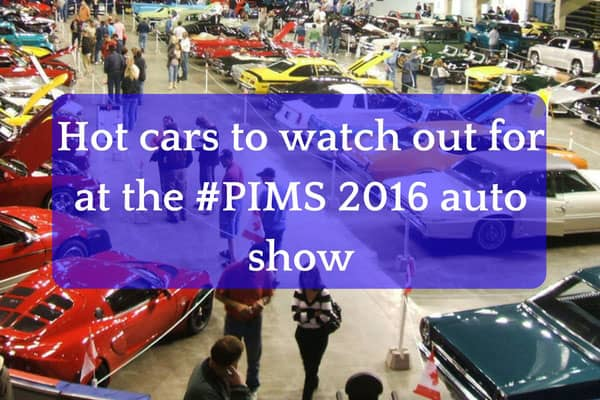 Hot cars to watch out for at the 2016 PIMS auto show