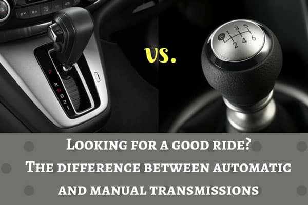 Looking for a good ride: The difference between automatic and manual transmissions