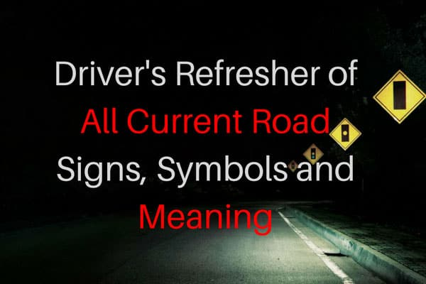 Driver's Refresher of All Current Road Signs, Symbols and Meaning