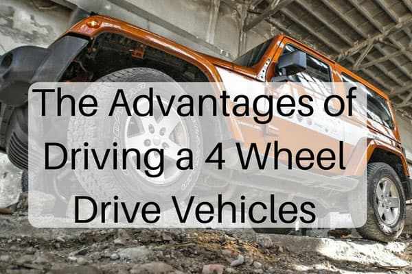 The Advantages of Driving a 4 Wheel Drive Vehicles