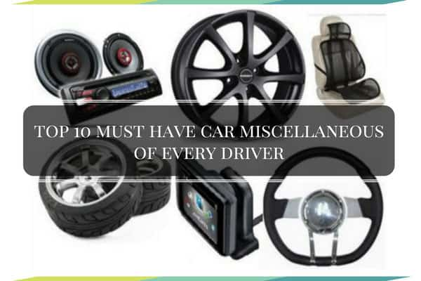 Top 10 Must Have Car Miscellaneous of Every Driver