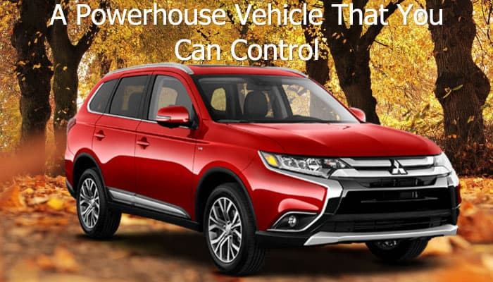 A Powerhouse Vehicle That You Can Control mitsubishi outlander