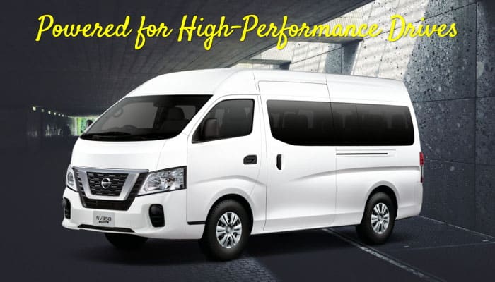 Powered for High Performance Drives nissan urvan