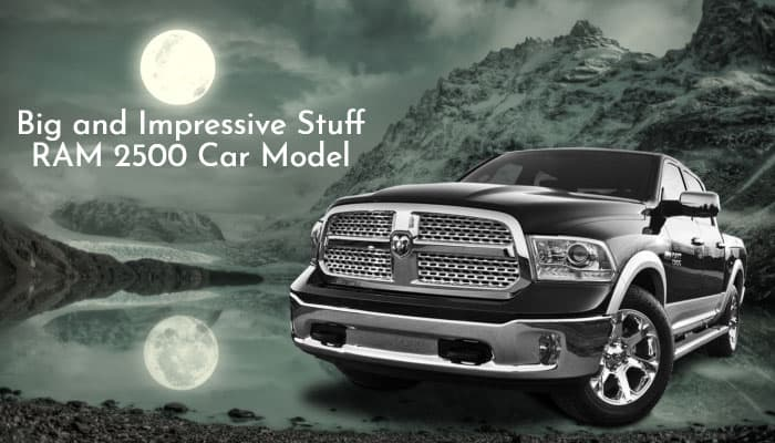 ram 2500 car model review