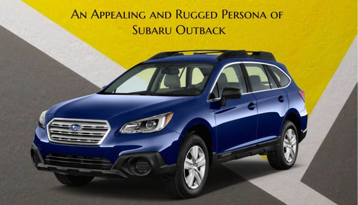 An Appealing and Rugged Persona of subaru outback