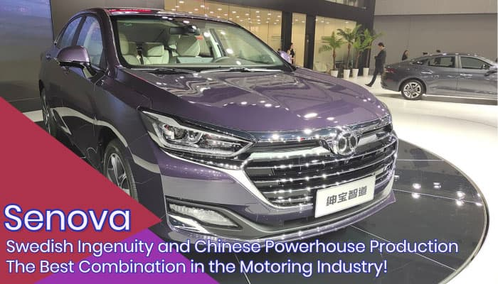 Senova: Swedish Ingenuity and Chinese Powerhouse Production - The Best Combination in the Motoring Industry!