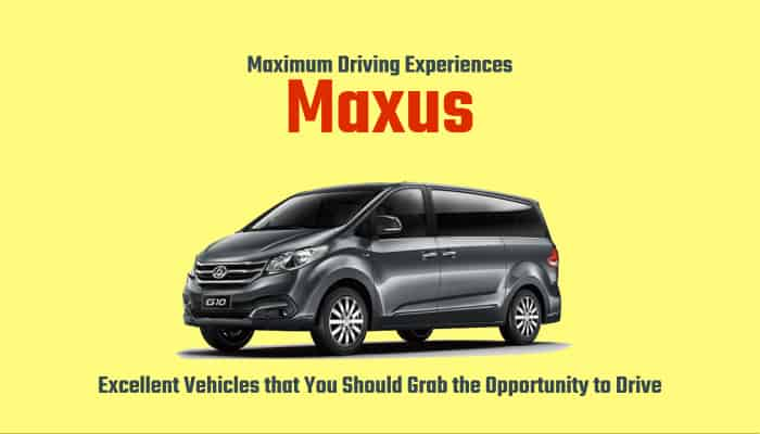 Excellent Maxus Vehicles that You Should Grab the Opportunity to Drive
