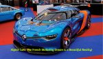 Alpine Cars: The French Motoring Dream is a Beautiful Reality!