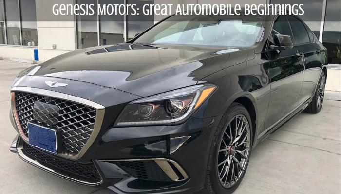 Genesis Motors Great Automobile Beginnings