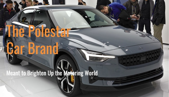 The Polestar Car Brand: Meant to Brighten Up the Motoring World