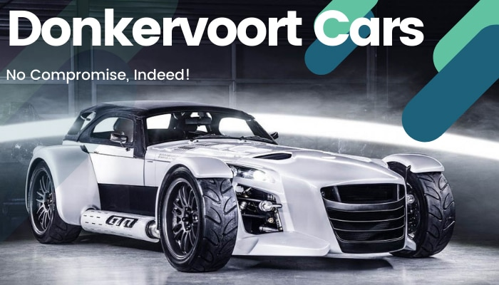 Donkervoort Cars: No Compromise, Indeed!