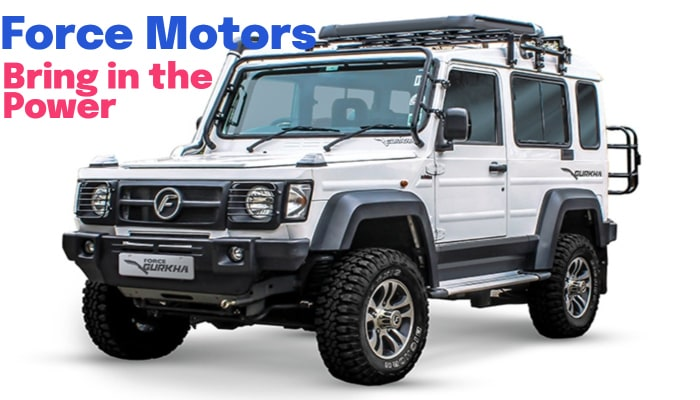 Force Motors: Bring in the Power